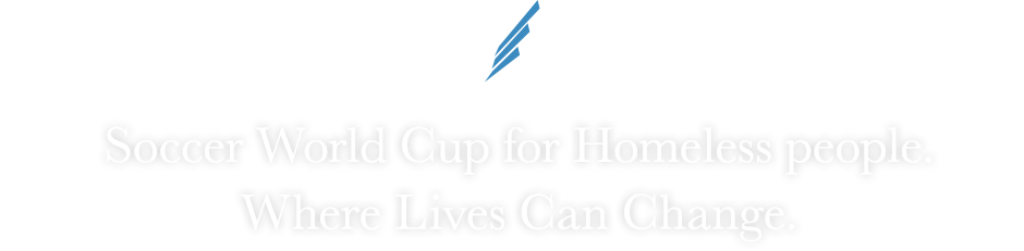 BLUE WING -WINGS FOR CHANGE- 「Soccer World Cup for Homeless people. Where Lives Can Change.」