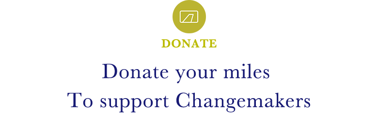 [DONATE] Donate your miles To support Changemakers