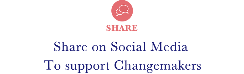 [SHARE] Share on Social Media To support Changemakers