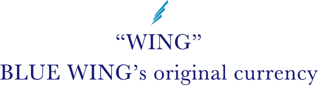 """WING"" BLUE WING's original currency"